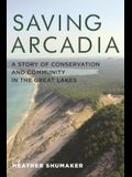 Saving Arcadia: A Story of Conservation and Community in the Great Lakes