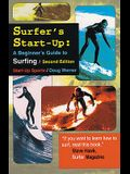 Surfer's Start-Up: A Beginners Guide to Surfingsecond Edition
