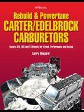 Rebuild & Powetune Carter/Edelbrock Carburetors Hp1555: Covers Afb, Avs and Tq Models for Street, Performance and Racing