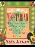 Great American Vegetarian: Traditional and Regional Recipes for the Enlightened Cook