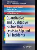 Quantitative and Qualitative Factors That Leads to Slip and Fall Incidents