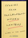Stories from Trailblazing Women Lawyers: Lives in the Law