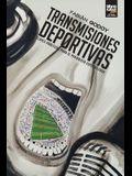 Transmisiones Deportivas: Claves prácticas para el periodista especializado