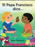 El Papa Francisco Dice... = Pope Francis Says...