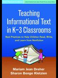 Teaching Informational Text in K-3 Classrooms: Best Practices to Help Children Read, Write, and Learn from Nonfiction