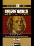 Benjamin Franklin Wealth and Wisdom: The Way to Wealth and the Autobiography of Benjamin Franklin: Two Timeless American Classics That Still Speak to