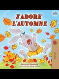J'adore l'automne: I Love Autumn - French language children's book