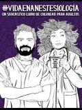 Vida en anestesiología: Un sarcástico libro de colorear para adultos: Un libro antiestrés divertido, original y cargado de sarcasmo para anest