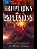 Eruptions and Explosions: True Stories: Real Tales of Violent Outbursts