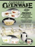 Florences' Ovenware from the 1920s to the Present: Identification & Value Guide