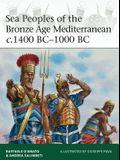 Sea Peoples of the Bronze Age Mediterranean C.1400 Bc-1000 BC