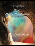 The True Story of Jesus and His Wife Mary Magdalena: Their Untold Truth Through Art and Evidential Channeling