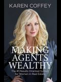 Making Agents Wealthy: The #1 Results Oriented System for Women in Real Estate