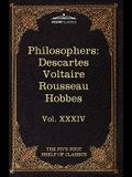 French and English Philosophers: Descartes, Voltaire, Rousseau, Hobbes: The Five Foot Shelf of Classics, Vol. XXXIV (in 51 Volumes)