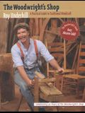 Woodwright's Shop: A Practical Guide to Traditional Woodcraft