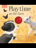 Playtime on the Farm: A Touch-And-Feel Baby Animal Storybook