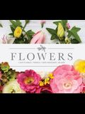 Flowers: A Guide to Annuals, Perennials, Flower Arrangements and More!