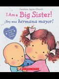 I Am a Big Sister! / Ísoy Una Hermana Mayor! (Bilingual)