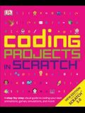 Coding Projects in Scratch: A Step-By-Step Visual Guide to Coding Your Own Animations, Games, Simulations, a