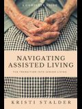 Navigating Assisted Living: The Transition into Senior Living