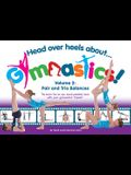 Head Over Heels about Gymnastics! Volume 2: Pair and Trio Balances