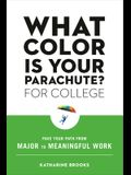 What Color Is Your Parachute? for College: Pave Your Path from Major to Meaningful Work