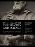 Dictionary of Christianity and Science: The Definitive Reference for the Intersection of Christian Faith and Contemporary Science