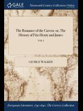 The Romance of the Cavern: Or, the History of Fitz-Henry and James; Vol. I