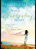 Your Captivating Heart: Discover How God's True Love Can Free a Woman's Soul