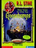 More Tales to Give You Goosebumps: Ten Spooky Stories (Goosebumps Special Edition, No 2)