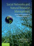Social Networks and Natural Resource Management: Uncovering the Social Fabric of Environmental Governance