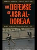 The Defense of Jisr Al-Doreaa: With E. D. Swinton's the Defence of Duffer's Drift