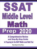 SSAT Middle Level Math Prep 2020: A Comprehensive Review and Step-By-Step Guide to Preparing for the SSAT Middle Level Math Test