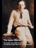 The Upton Sinclair Collection, including (complete and unabridged) The Jungle, King Coal, The Metropolis, The Moneychangers and They Call Me Carpenter