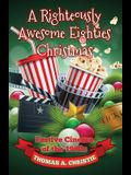 A Righteously Awesome Eighties Christmas: Festive Cinema of the 1980s