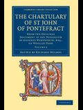 The Chartulary of St John of Pontefract: From the Original Document in the Possession of Godfrey Wentworth, Esq., of Woolley Park
