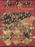 9-Patch Pizzazz- Print-On-Demand Edition: Fast, Fun, & Finished in a Day