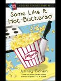Some Like It Hot-Buttered