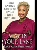 Stay in Your Lane: Judge Karen's Guide to Living Your Best Life