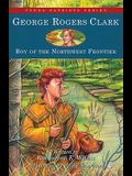 George Rogers Clark: Boy of the Northwestern Frontier [With Headphones]