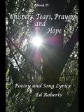 Whispers, Tears, Prayers and Hope