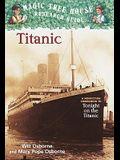 Titanic: A Nonfiction Companion to Magic Tree House #17: Tonight on the Titanic