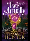 Fate Actually: A Paranormal Women's Fiction Novel