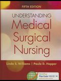 Understanding Medical-Surgical Nursing (Revised)
