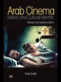 Arab Cinema: History and Cultural Identity: Revised and Updated Edition
