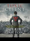 The Toxic Client: Knowing and Avoiding Problem Customers