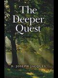 The Deeper Quest