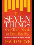The Seven Things Your Team Needs to Hear You Say