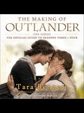 The Making of Outlander: The Series Lib/E: The Official Guide to Seasons Three & Four