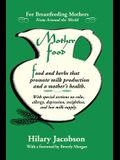 Mother Food: A Breastfeeding Diet Guide with Lactogenic Foods and Herbs for a Mom and Baby's Best Health